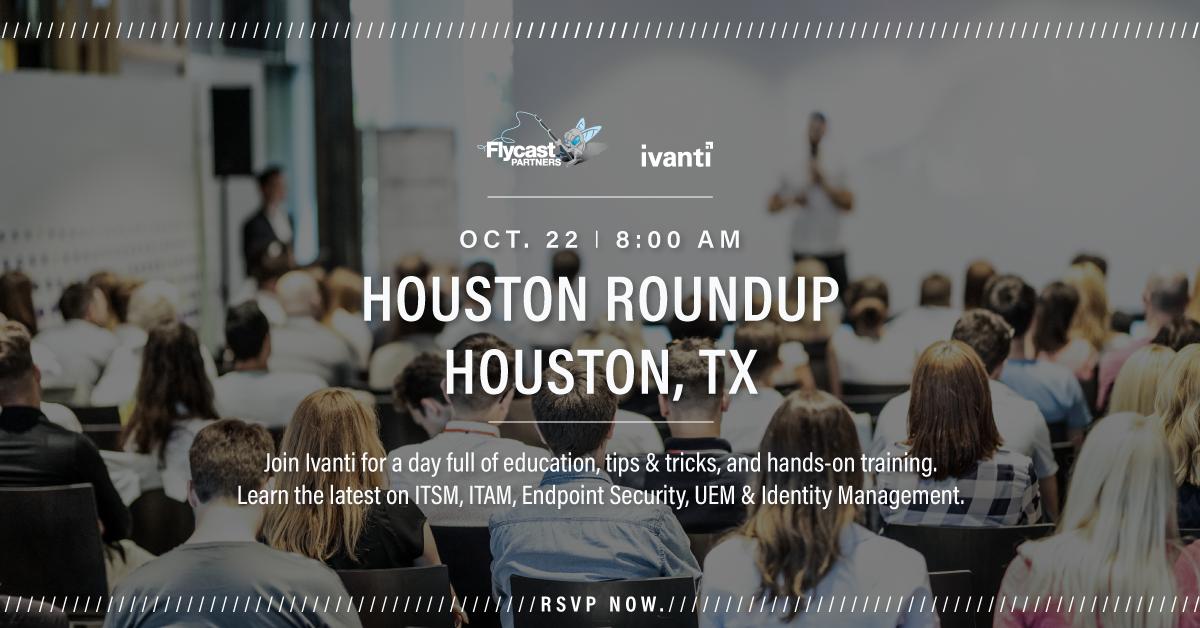 Ivanti Houston Roundup | October 22, 2019