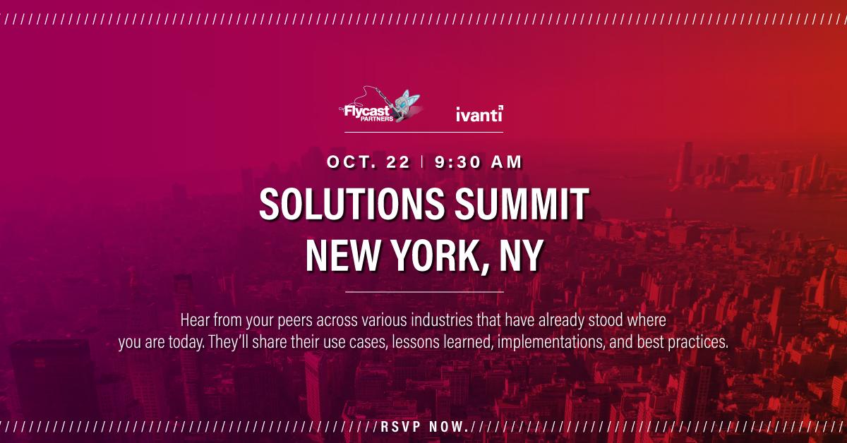 Ivanti Solutions Summit New York, NY October 22