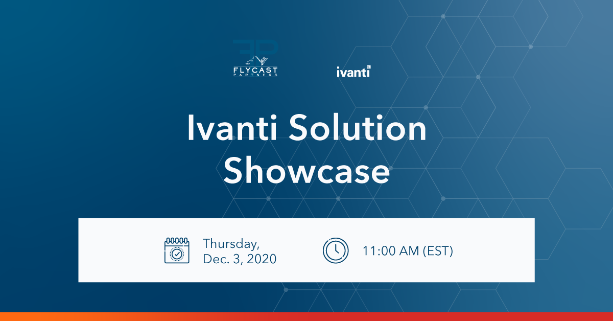 IVANTI SOLUTIONS SHOWCASE
