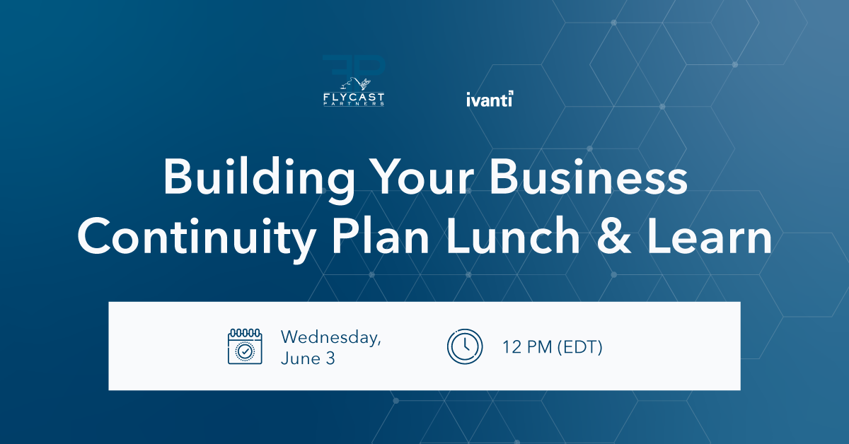 Building Your Business Continuity Ivanti Lunch and Learn